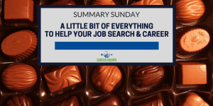 Summary Sunday: A Little Bit of Everything To Help Your Job Search and Career