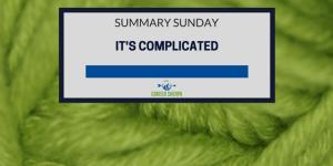 Summary Sunday: It's Complicated