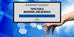 Summary Sunday: Tips For a Modern Job Search