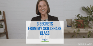 Three Secrets From My Skillshare Class