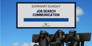 Summary Sunday: Job Search Communication
