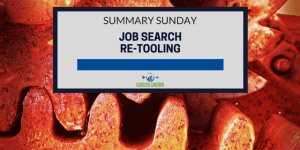 Summary Sunday: Job Search Re-Tooling