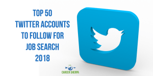 Top 50 Twitter Accounts To Follow for Job Search 2018