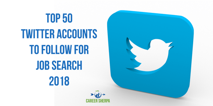 Top 50 twitter accounts follow for job search 2018