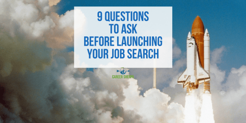 9 Questions To Ask Before Launching Your Job Search