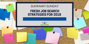 Summary Sunday: Fresh Job Search Strategies for 2018