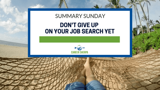 Don't Give Up On Your Job Search Yet