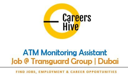 ATM Monitoring Assistant Jobs in Dubai   Transguard Group Careers