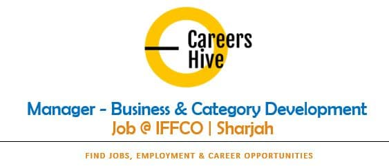 Manager - Business & Category Development | IFFCO Jobs in Sharjah