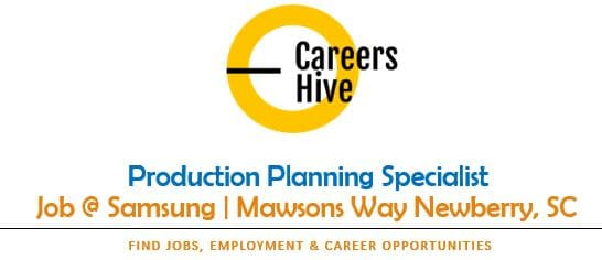 Production Planning   Samsung Jobs in Mawsons Way Newberry, SC