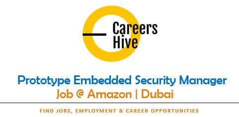 Prototype Embedded Security Manager Jobs in Dubai | Amazon Careers