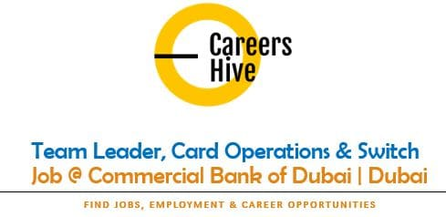 Team Leader, Card Operations & Switch   CBD Bank Jobs in UAE