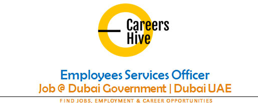 Employees Services Officer | Dubai Government Jobs 2021