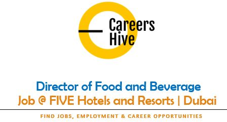 Director of Food and Beverage | FIVE Start Hotels Jobs in Dubai 2021