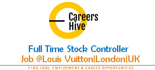 Full Time Stock Controller | Louis Vuitton Jobs in London