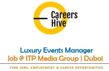 Luxury Events Manager Jobs in UAE | ITP Media Group Careers