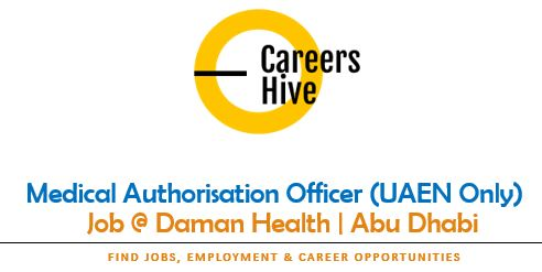 Medical Authorisation Officer (UAEN Only)   Daman Insurance Jobs in UAE