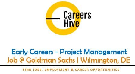 Early Careers - Project Management Jobs in Wilmington | Goldman Sachs