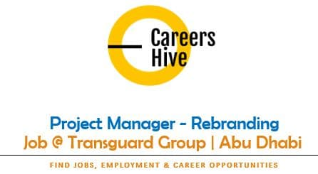 Project Manager - Rebranding | Transguard Group Jobs in UAE 2021