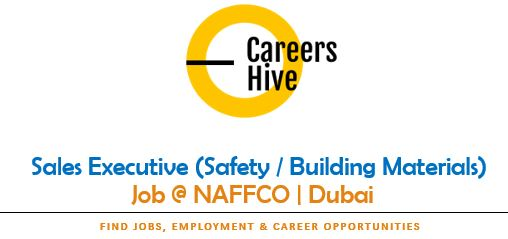 Sales Executive (Safety / Building Materials) | NAFFCO Jobs in UAE 2021