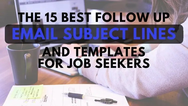 15 best follow up email subject lines and templates for job