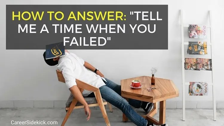 Tell Me a Time When You Failed interview question