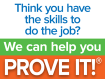 Think you have the skills to do the job? We can help you PROVE IT!