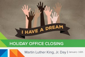 2017 Martin Luther King Day Holiday Offices Closed