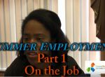 Summer Employment – Part 1 – On the Job
