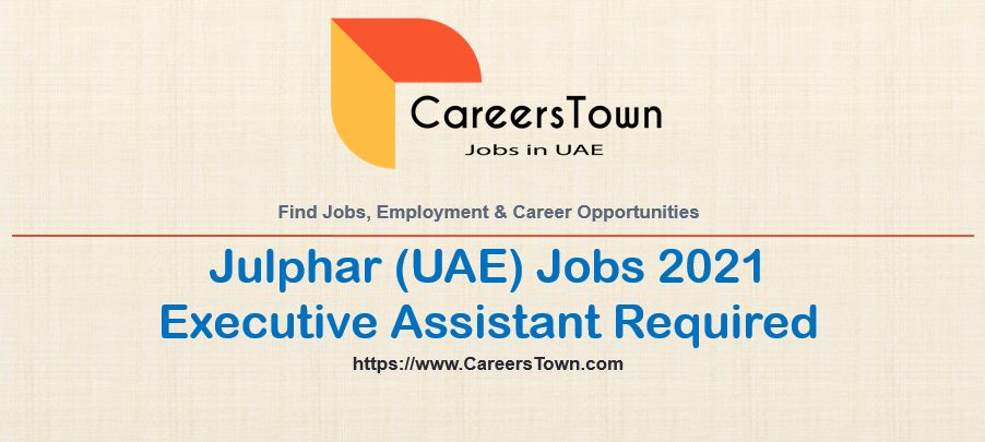 Executive Assistant – COO Office Jobs | Julphar Careers in UAE