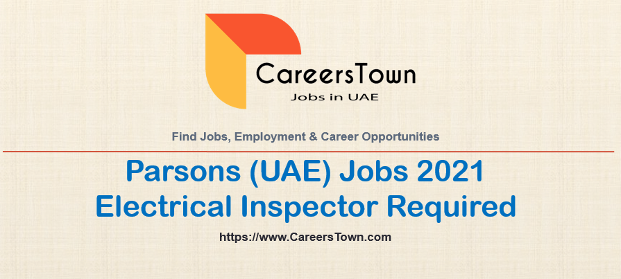 Electrical Inspector Jobs in Abu Dhabi | Parsons Corporation Careers