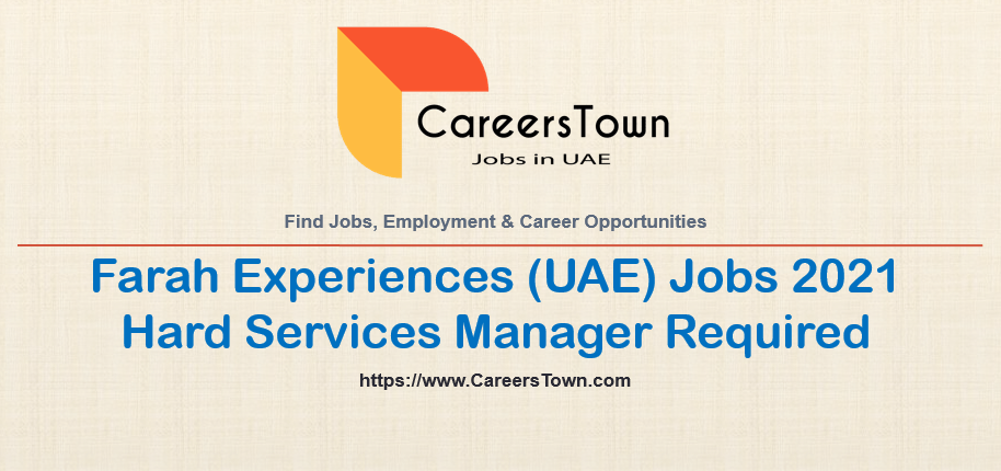 Hard Services Manager - Jobs in Abu Dhabi | Farah Experiences Careers