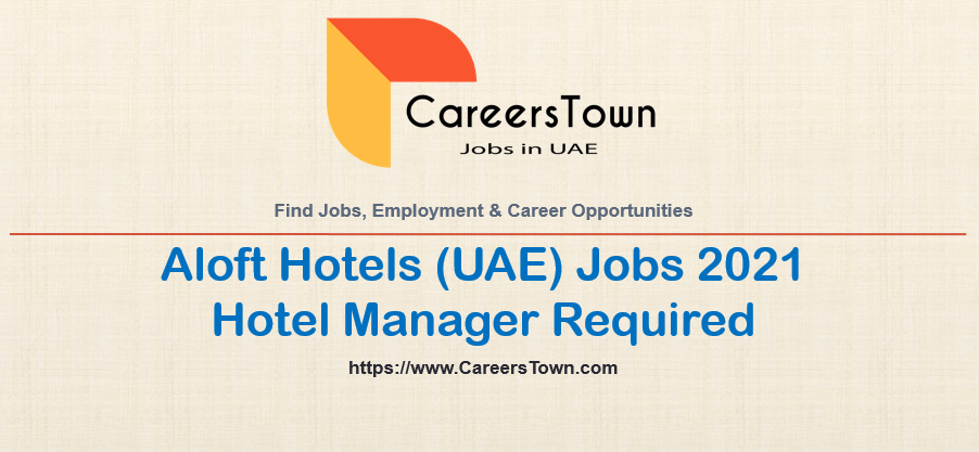 Hotel Manager Jobs in Dubai | Aloft Hotels Careers 2021