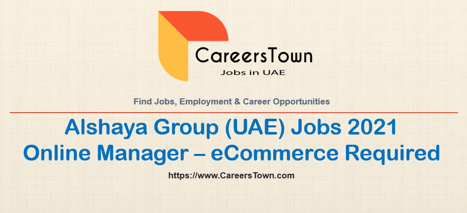 Online Manager - eCommerce Jobs in Dubai | Alshaya Group Careers