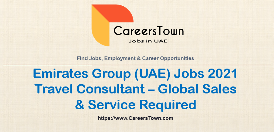 Travel Consultant – Global Sales & Service Jobs in Dubai at Emirates