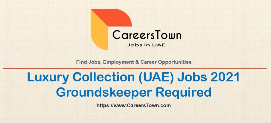 Groundskeeper Jobs in Dubai   The Luxury Collection Careers 2021