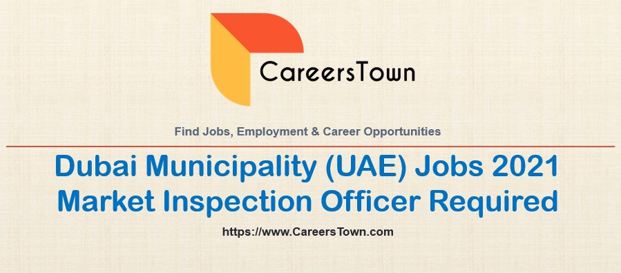 Market Inspection Officer Jobs at Government of Dubai UAE
