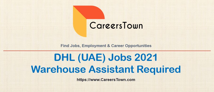 Warehouse Assistant Jobs in Dubai 2021   DHL Careers