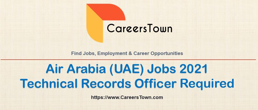 Technical Records Officer Jobs in Sharjah | Air Arabia Careers