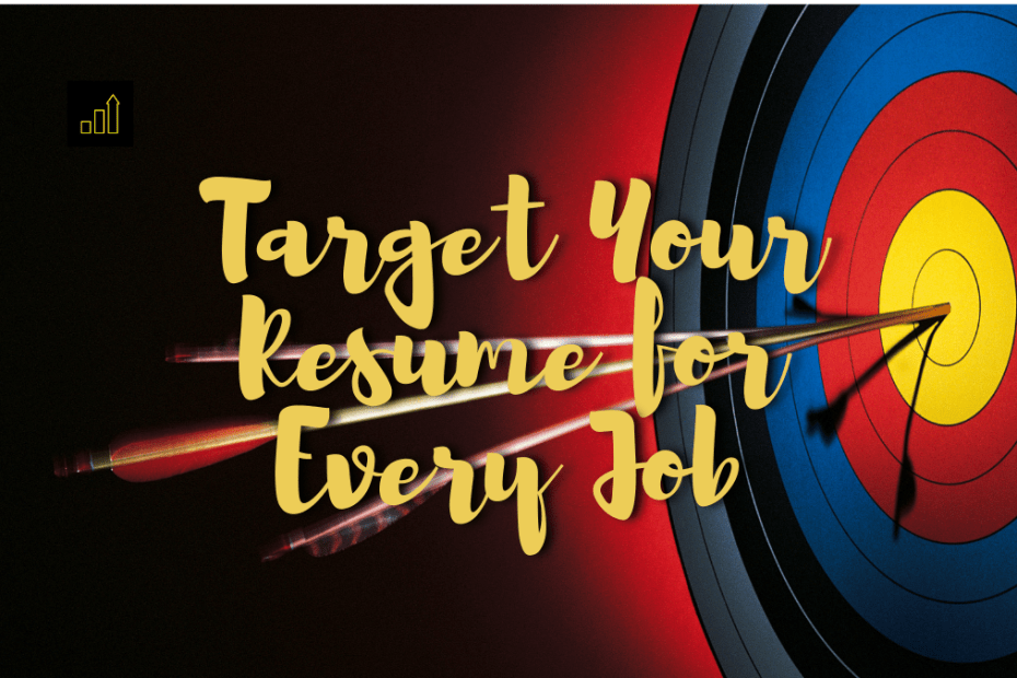 Target Your Resume for Every Job