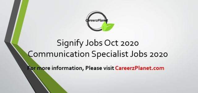 Communication Specialist Jobs @ Signify 28 Oct 2020