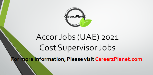 Cost Supervisor Jobs in UAE 29 Mar 2021