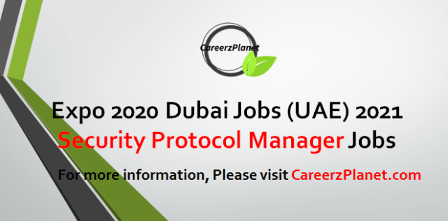 Security Protocol Manager Jobs in Dubai 26 Apr 2021