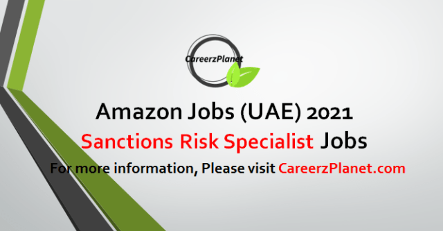 Sanctions Risk Specialist Jobs in UAE 19 Apr 2021