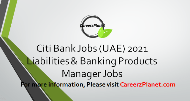 Liabilities and Banking Products Manager Jobs in UAE 02 Apr 2021