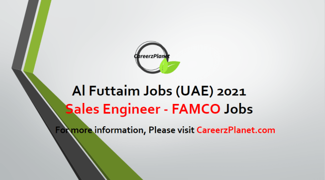 Sales Engineer - Used Unit Business (x5) | FAMCO Jobs in UAE 27 Apr 2021