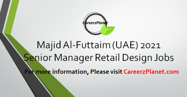 Senior Manager, Retail Design and Tenancy Delivery Jobs in UAE 13 Apr 2021