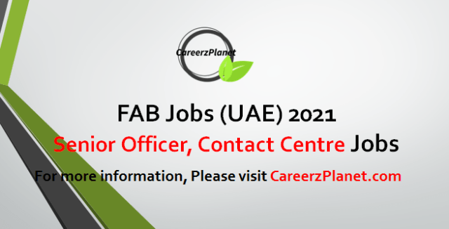 Senior Officer, Contact Centre Jobs in UAE 18 Apr 2021