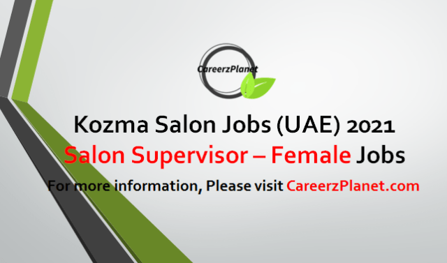 Salon Supervisor-(Female) in UAE Jobs in UAE 29 Apr 2021