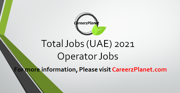 Operator Jobs in UAE 10 Apr 2021